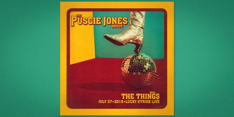 THE PUSCIE JONES REVUE with THE THINGS at Lucky Strike Live - Hollywood tickets