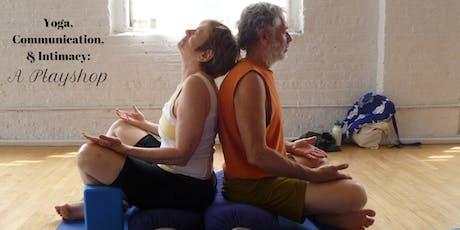 Yoga, Communication, & Intimacy: A Playshop tickets