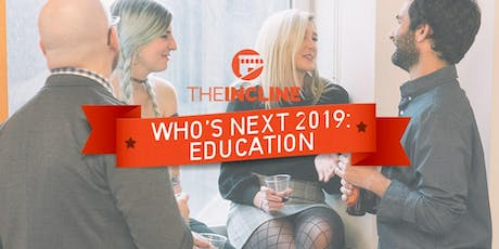 Who's Next: Education happy hour with The Incline tickets