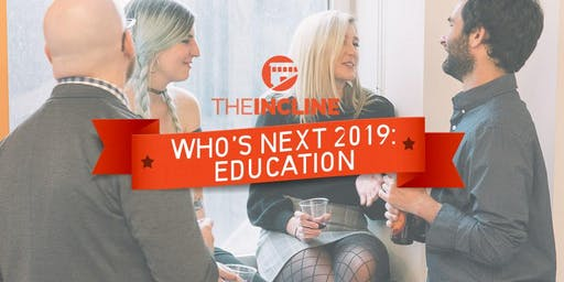 Who's Next: Education happy hour with The Incline