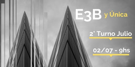 E3B ´y ÚNICA | Segundo Turno Julio entradas