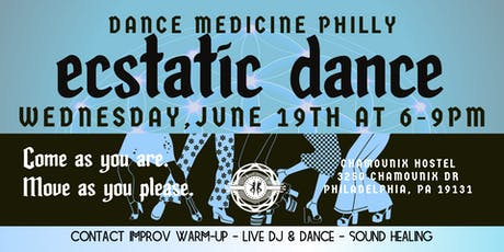 Dance Medicine Philly: Ecstatic Dance June 19th tickets