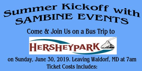 Summer Kickoff with Sambine Events: Bus Trip to Hersheypark, PA tickets