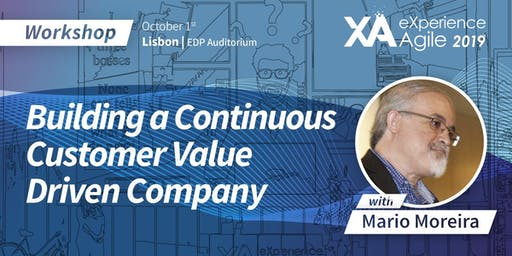 XA Workshop: Building a Customer Value Engine for a more Successful Company - Mario Moreira