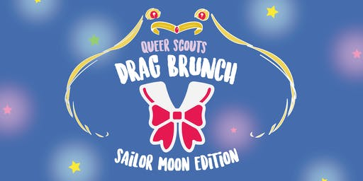 Queer Scouts Drag Brunch: Sailor Moon Edition