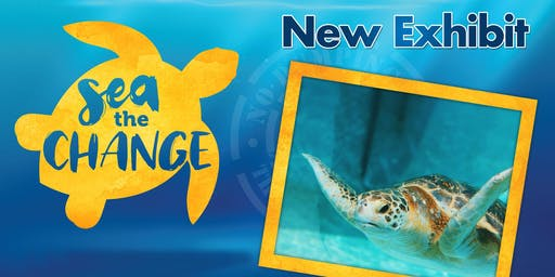 SEA the Change- Living Coast Discovery Center Admission