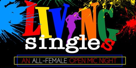 Living Singles All Female Open Mic Night tickets