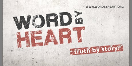 WORD BY HEART Seminar...Truth By Story  tickets