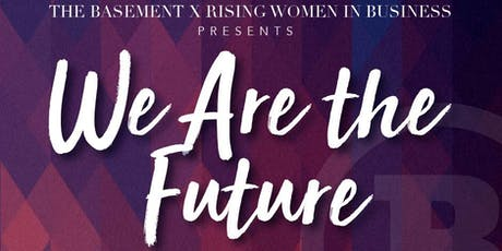 Rising Women in Business: 'We Are The Future' Panelist Talks tickets