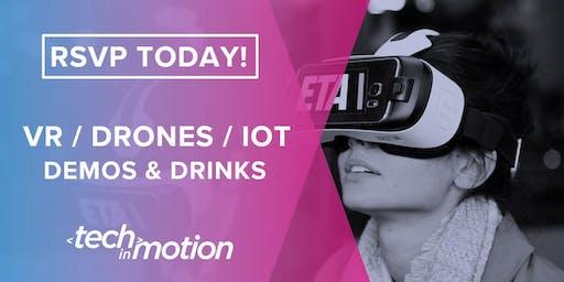 VR, Drones, & IoT Demos & Drinks / Los Angeles