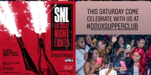 Saturday Night Live At Club Doux Each and Every Saturday
