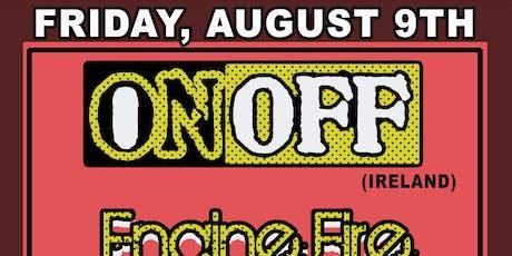 ONOFF (Ireland) / Engine Fire / Acid Box tickets