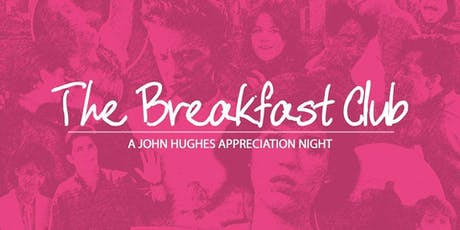 The Breakfast Club | A John Hughes Night tickets