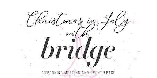 CHRISTMAS IN JULY @ BRIDGE CO
