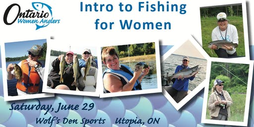 Intro to Fishing for Women ~ June 29 ~ Barrie, ON