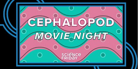 Cephalopod Movie Night with Science Friday! tickets