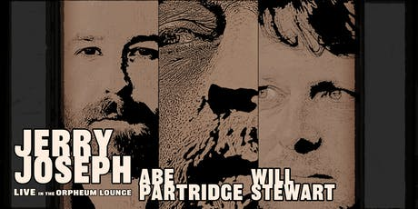 Jerry Joseph, Abe Partridge, and Will Stewart in The Orpheum Lounge tickets