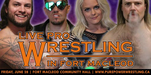 Pure Power Wrestling LIVE in Fort Macleod