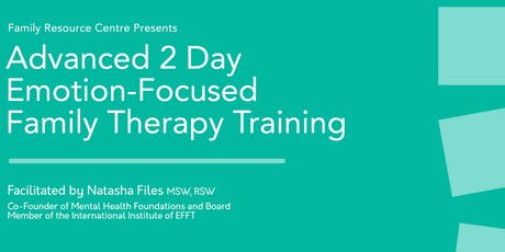 Advanced Emotion-Focused Family Therapy (EFFT) Training tickets