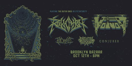 REVOCATION, VOIVOD, PSYCROPTIC, SKELETAL REMAINS and CONJURER tickets