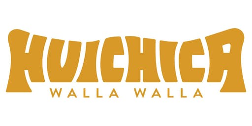 HUICHICA :: Walla Walla Washington :: September 13 & 14 2019