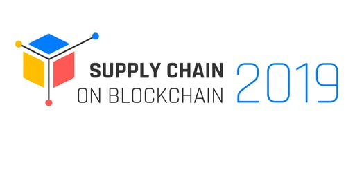 Supply Chain on Blockchain Conference 2019