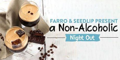 Farro & Seedlip Present a Non-Alcoholic Night Out tickets
