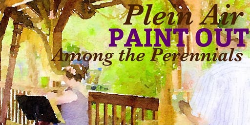 Plein Air Paint Out Among the Perennials