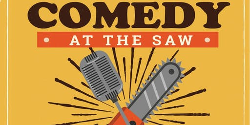 Chainsaw Presents: Comedy at the Saw