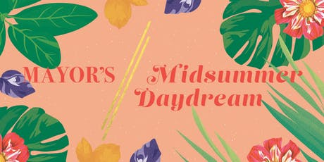 Mayor's Midsummer Daydream  tickets
