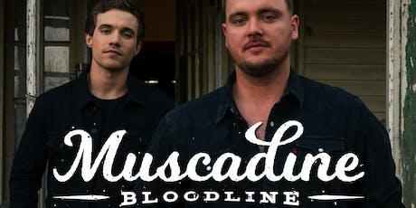 Muscadine bloodline w/Ray Fulcher tickets