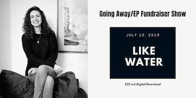 Going Away/EP Fundraiser Show