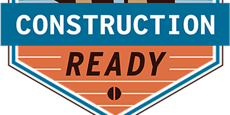 Construction Ready Training Program - Information Session tickets