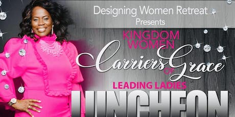 Kingdom Women Carriers of Grace Leading Ladies Luncheon  tickets