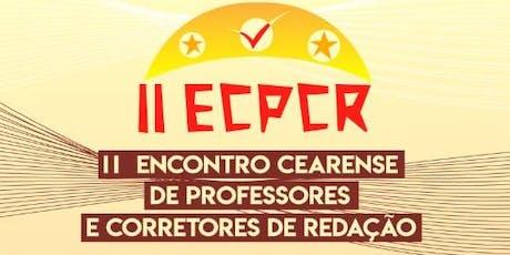 II ENCONTRO CEARENSE DE PROFESSORES DE REDAÇÃO E CORRETORES ingressos