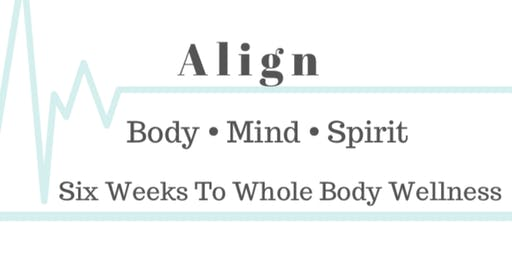 Align :  Body • Mind • Spirit