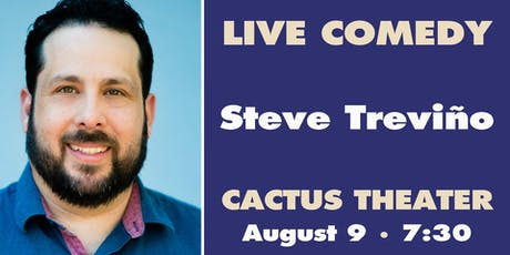 Steve Trevino – Live Comedy at the Cactus! tickets
