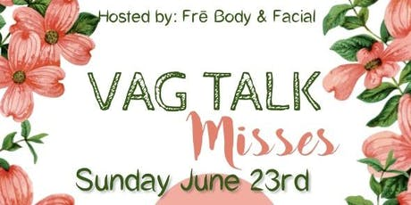 Vag Talk Misses tickets