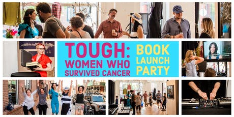 Book Launch Party! for the book - TOUGH: Women Who Survived Cancer tickets