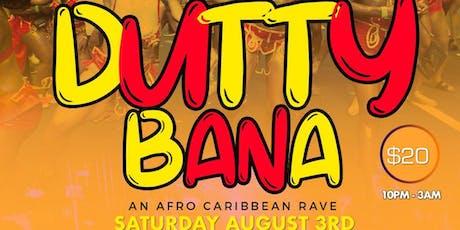 Dutty Bana - An Afro-Caribbean Rave tickets