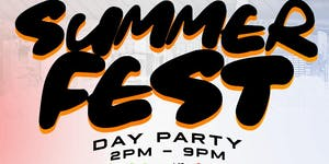 SUMMER FEST DAY PARTY (EVERYBODY FR33 W/ RSVP)
