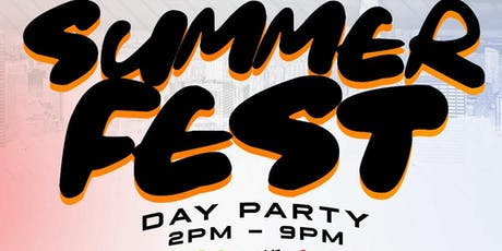 SUMMER FEST DAY PARTY (EVERYBODY FR33 W/ RSVP) tickets