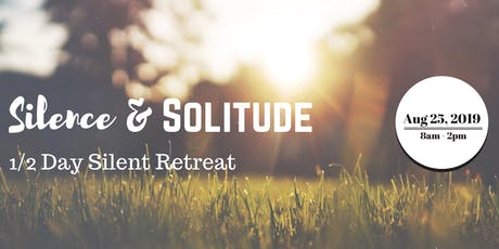 Silence & Solitude: 1/2 Day Silent Retreat tickets