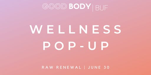 Good Body Wellness Pop-Up: #MindfulAF with Raw Renewal