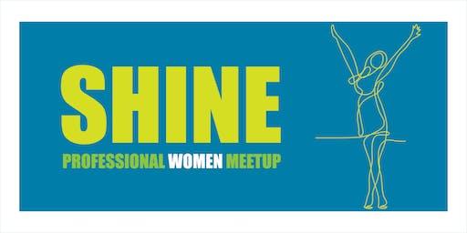 SHINE Professional Women Meetup