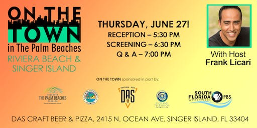 Screening Event:On The Town in the Palm Beaches - Riviera Beach/Singer Island