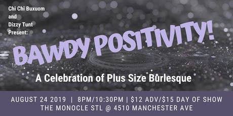 Bawdy Positivity: A Celebration of Plus Size Burlesque tickets
