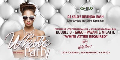 THE 16TH ANNUAL WHITE PARTY-DJ KBLO'S BIRTHDAY BASH