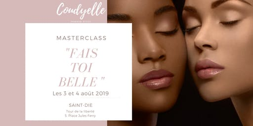 """Masterclass """" Fais toi belle """""""