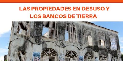 TALLER SOBRE LAS PROPIEDADES EN DESUSO Y LOS BANCOS DE TIERRA